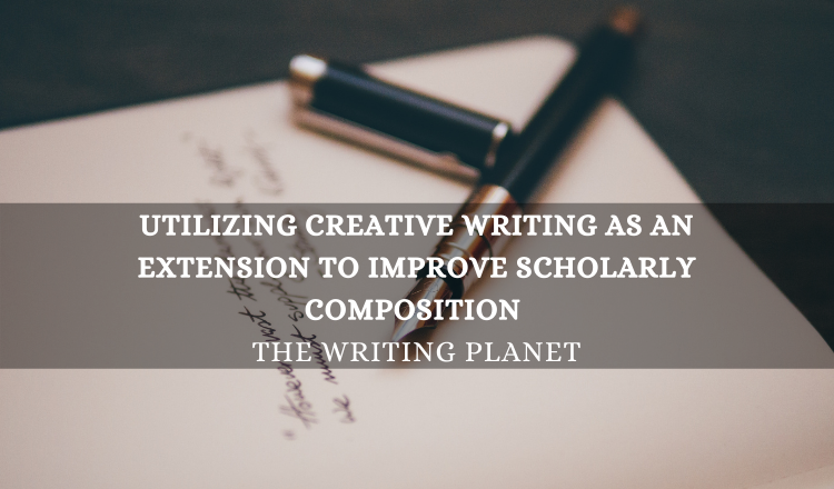 Utilizing creative writing as an extension to improve scholarly composition